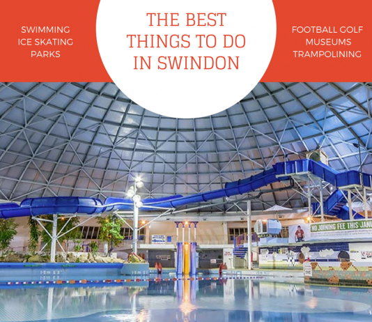 The Best Things To Do In Swindon
